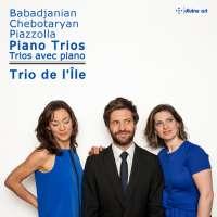 Chebotaryan, Babadjanian & Piazzolla: Piano Trios