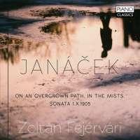 Janáček: On an Overgrown Path; In the Mists; Sonata