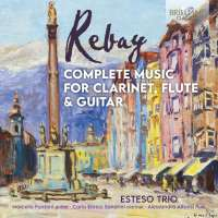 Rebay: Complete Music for Clarinet, Flute & Guitar