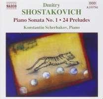 SHOSTAKOVICH: Piano Sonata No. 1; 24 Preludes, Op. 34