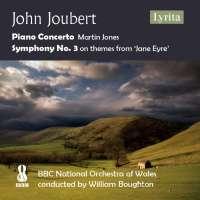 Joubert: Piano Concerto; Symphony No. 3