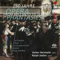 From Belcanto to Jazz - Opera Phantasies from 150 years