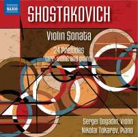 Shostakovich: Violin Sonata; 24 Preludes (arr. violin and piano)