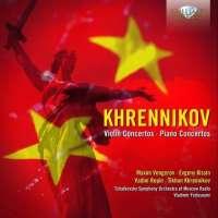Khrennikov: Violin Concertos; Piano Concertos