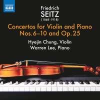 Seitz: Concertos for Violin & Piano Nos. 6 - 10 and Op. 25