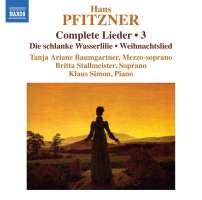 Pfitzner: Complete Lieder Vol. 3