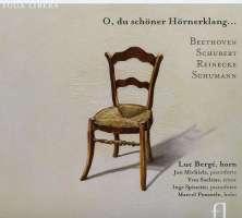 Beethoven/Schubert/Reinecke/Schuman: O, Du Schöner Hörnerklang
