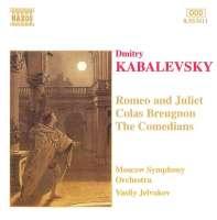 KABALEVSKY: Romeo and Juliet; Colas Breugnon, Comedians