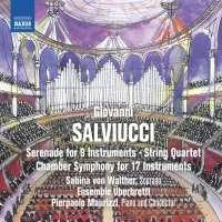 Salviucci: Serenade; String Quartet; Chamber Symphony