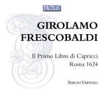 Frescobaldi: Il Primo Libro di Capricci, Roma 1624