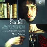 Sardelli: Baroque Concertos, Psalm, Chamber Music