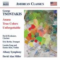 Tsontakis: Anasa; True Colors; Unforgettable
