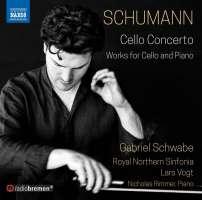 Schumann: Cello Concerto; Works for Cello and Piano