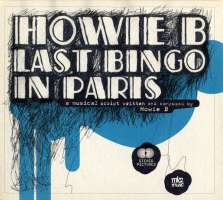 HOWIE B: Last bingo in Paris