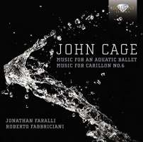Cage: Music for an aquatic Ballet; Music for Carrilon No. 6