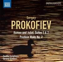 PROKOFIEV: Romeo and Juliet Suites Nos. 1 and 2; Pushkin Waltz No. 2