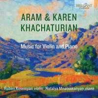 Aram & Karen Khachaturian: Music for Violin and Piano