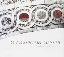 O Vos Amici Mei Carissimi - Motets Canzonas and Sonatas by Venetian Masters