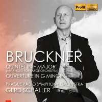 Bruckner: Quintet in F Major; Ouverture in G Minor