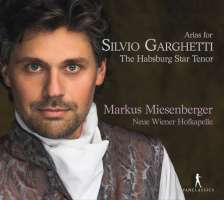 Arias for Silvio Garghetti - the Habsburg Star Tenor