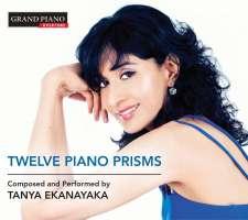 Ekanayaka: Twelve Piano Prisms