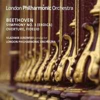 Beethoven: Symphony No. 3; Overture Fidelio